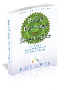 Refuel, Recharge, and Re-energize: Your Guide to Taking Back Control of Your Time and Energy (2nd Edition) Kindle Edition
